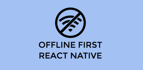 Offline First React Native